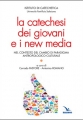 LA CATECHESI DEI GIOVANI E I NEW MEDIA